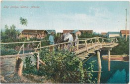 Log Bridge, Chena, Alaska AK - Early 1900's Postcard