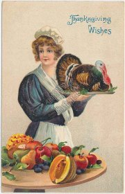 Woman Holding Turkey, Fruit - Early 1900's Thanksgiving Embossed Postcard