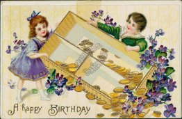 Boy, Girl w/ Box of Gold Coins - Early 1900's Happy Birthday Postcard