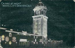 Casino at Night, White City, Denver, CO Colorado - Early 1900's Postcard