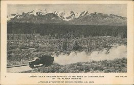 Convoy Truck, Construction of Alaska Highway, AK BC US Army Postcard
